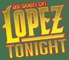 As seen on Lopez Tonight